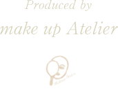 Produce by Make-up Atelier